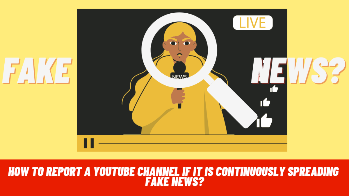 How to report a Youtube channel if it is continuously spreading fake news?