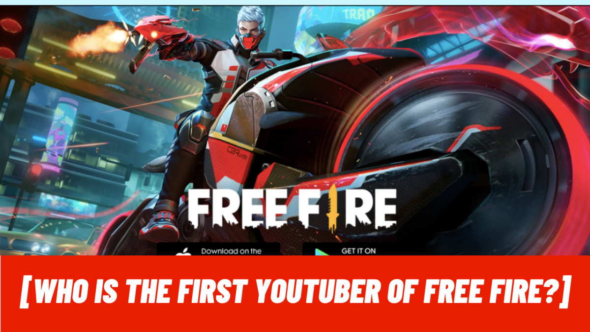 Who is the First YouTuber of free fire?
