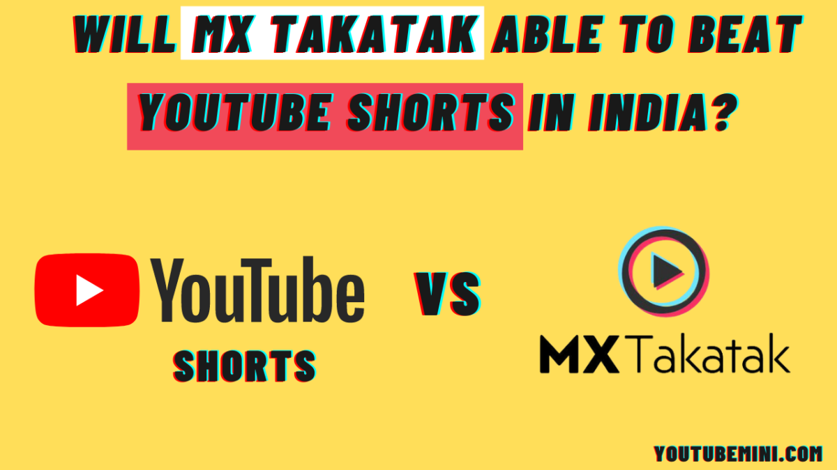 Will MX Takatak able to beat YouTube Shorts in India?