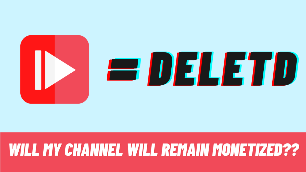 Will your channel remains monetized if it was monetized but you deleted all your videos?