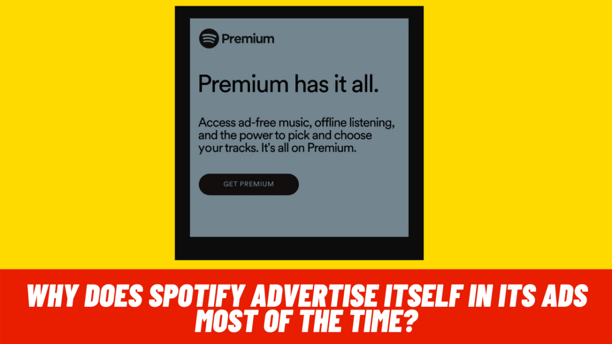 Why does Spotify advertise itself in its ads most of the time?