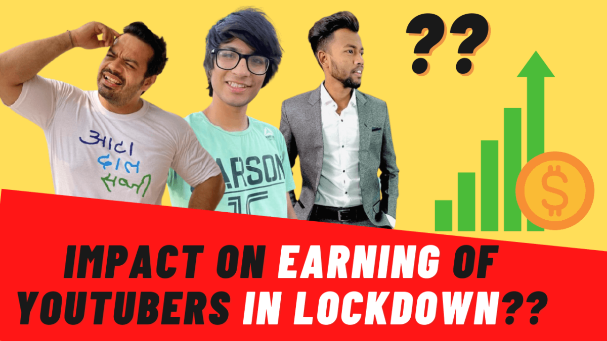 What is the impact of the earning of the YouTubers in this lockdown?
