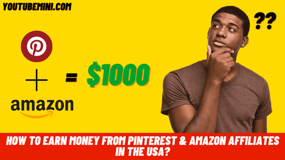 How To Earn Money From Pinterest & Amazon Affiliates in the USA?
