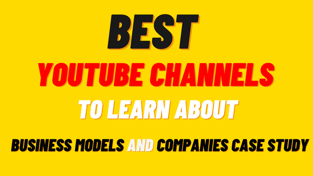 What Are Some Good YouTube Channels in the USA To Learn About Companies And Business Models?