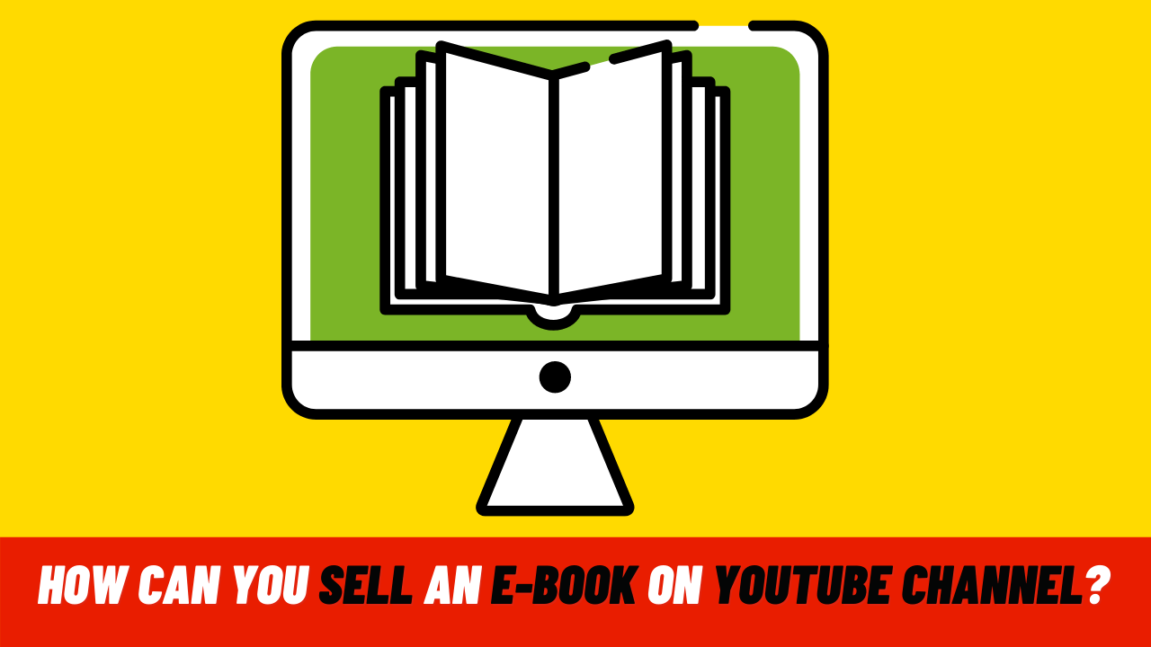How Can You Sell An E-Book On YouTube channel? | How To Promote Your Book On Youtube?