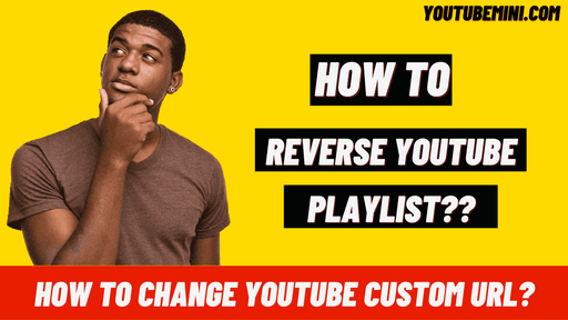 [Step By Step]How To Reverse A Youtube Playlist?   How To Play A Youtube Playlist In Reverse?