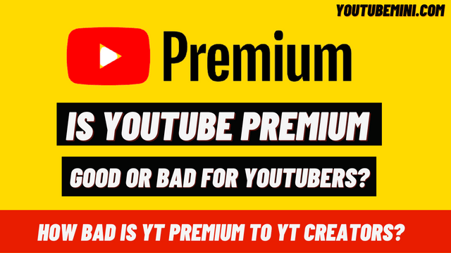 How Bad Is YT Premium To YT Creators?