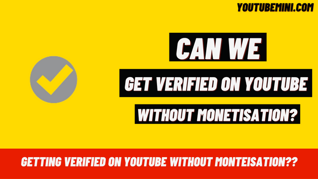 Can We Take A Verified Badge To A YouTube Channel Without Monetizing It?