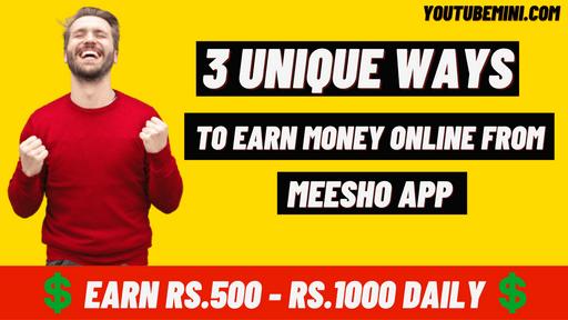 [3 Unique Ways] How To Earn Money Online From Meesho?