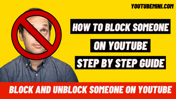 How To Block Someone On YouTube [Step By Step Guide]