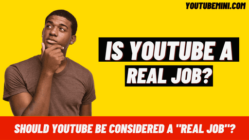 """Is Youtube A Job?   Should YouTube Be Considered A """"Real Job""""?"""