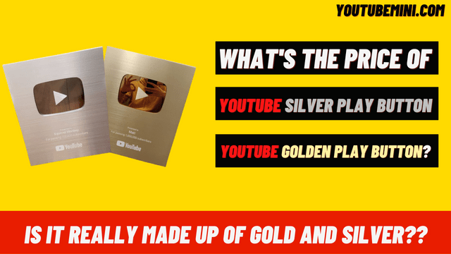 What Is The Youtube Silver Play Button Price?   What Is The Youtube Golden Play Button Price?