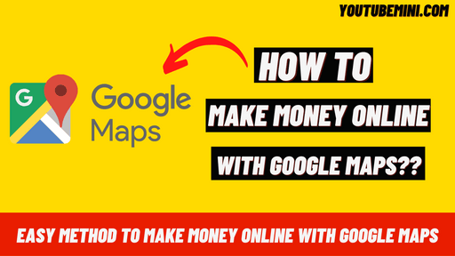 [Easy Method] Make Money Online With Google Maps
