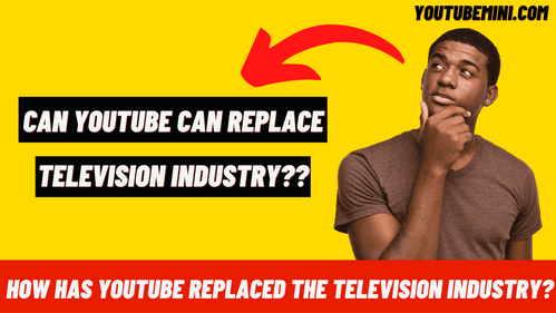 How Has YouTube Replaced The Television Industry?