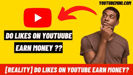 [Reality] Do likes on YouTube earn money?