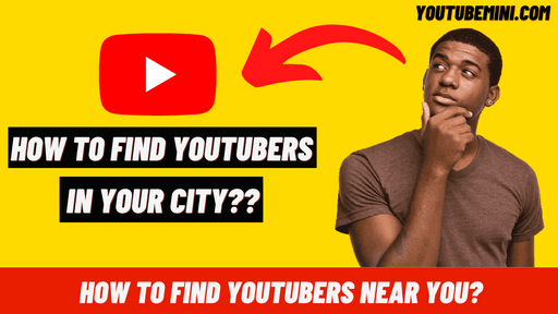 How to find YouTubers In Your City? | Youtubers Near Me